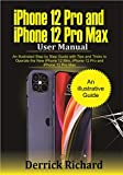 iPhone 12 Pro and iPhone 12 Pro Max User Manual: An Illustrated Step By Step Guide with Tips and Tricks to Operate the New iPhone 12 mini, iPhone 12 Pro and iPhone 12 Pro Max (English Edition)