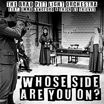 Whose Side Are You On? (feat. Emma Langford & Thick As Thieves)