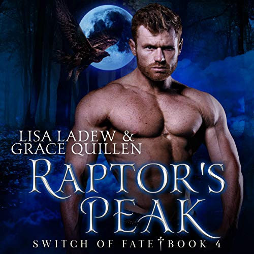 Raptor's Peak     Switch of Fate, Book 4              By:                                                                                                                                 Grace Quillen,                                                                                        Lisa Ladew                               Narrated by:                                                                                                                                 Will M. Watt                      Length: 8 hrs and 51 mins     13 ratings     Overall 4.8
