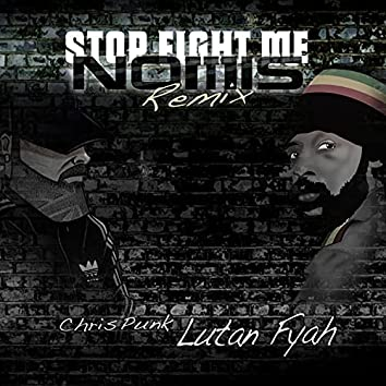 Stop fight me (Remix One)