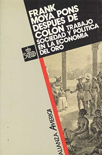 Despues de Colón : trabajo, sociedad y politica en economia del oro...
