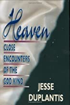 Heaven: Close Encounters of the God Kind by Duplantis, Jesse (1920) Hardcover