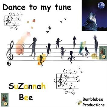 Dance to My Tune