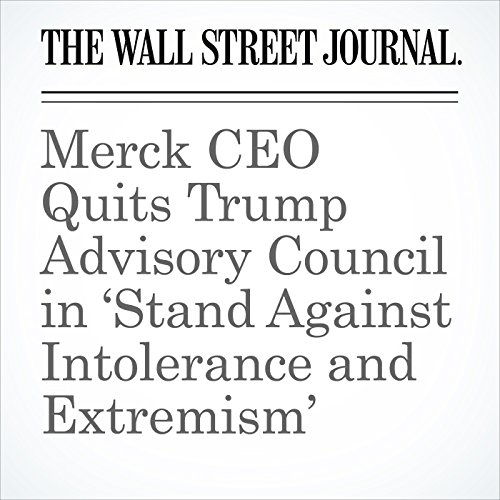 Merck CEO Quits Trump Advisory Council in 'Stand Against Intolerance and Extremism' copertina