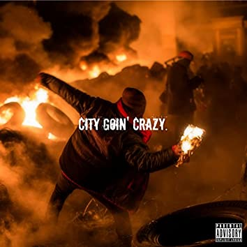 City Goin' Crazy.