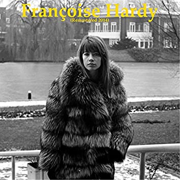 Françoise Hardy (Remastered 2014)