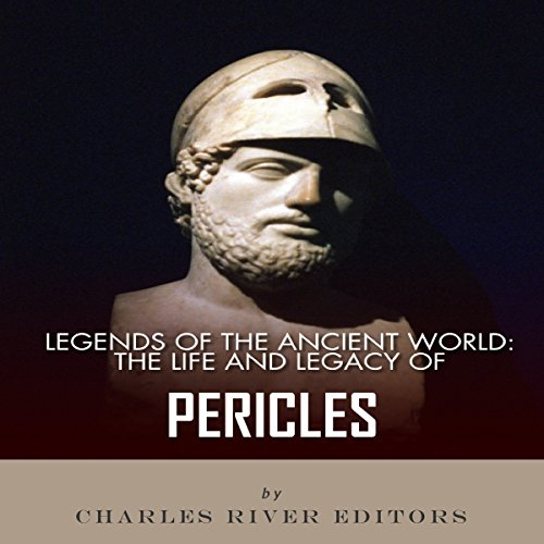 Legends of the Ancient World: The Life and Legacy of Pericles audiobook cover art
