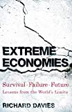 Extreme Economies: Survival, Failure, Future ? Lessons from the World?s Limits - Richard Davies