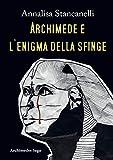 Archimede e l'enigma della Sfinge