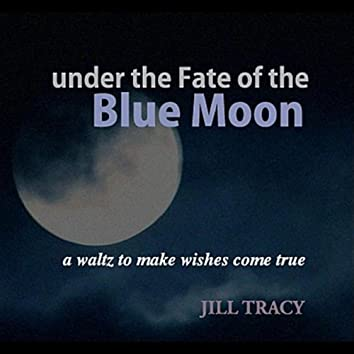 Under the Fate of the Blue Moon