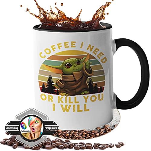handmade Tasse mit Spruch - Geschenk - [Lebenslange Farbgarantie] - Coffee i Need - or Kill You i Will (schwarz)