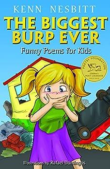 The Biggest Burp Ever: Funny Poems for Kids by [Kenn Nesbitt, Rafael Domingos]