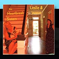 The Heartbreak Sisters by Leslie & Jacque