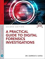 Practical Guide to Digital Forensics Investigations, A (Pearson IT Cybersecurity Curriculum (ITCC))