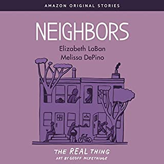 Neighbors                   By:                                                                                                                                 Elizabeth LaBan,                                                                                        Melissa DePino                               Narrated by:                                                                                                                                 Melissa DePino,                                                                                        Elizabeth LaBan                      Length: 1 hr and 1 min     86 ratings     Overall 4.3