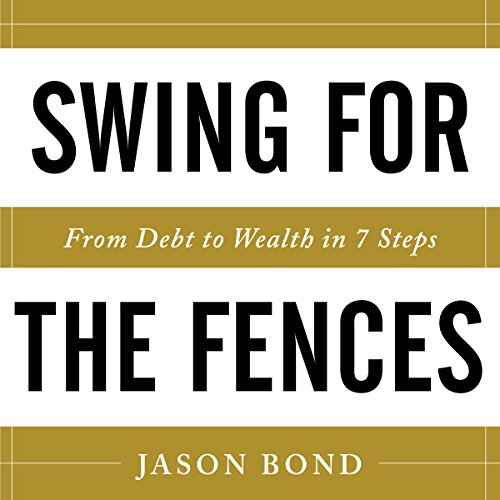 Swing for the Fences     From Debt to Wealth in 7 Steps              De :                                                                                                                                 Jason Bond                               Lu par :                                                                                                                                 Greg Tremblay                      Durée : 2 h et 22 min     Pas de notations     Global 0,0