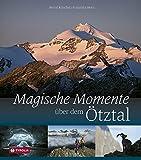 Magische Momente über dem Ötztal: Traumziele für das Bergjahr