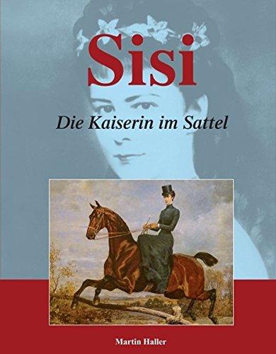 Sisi – Die Kaiserin im Sattel (Pferdeland Österreich-Ungarn)