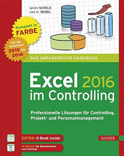 Excel 2016 im Controlling: Professionelle Lösungen für Controlling, Projekt- und Personalmanagement