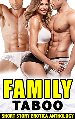 Family Taboo - Short Story Erotica Anthology