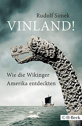 Vinland!: Wie die Wikinger Amerika entdeckten