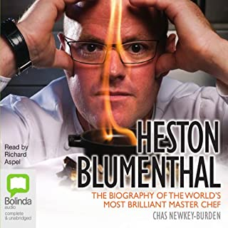 Heston Blumenthal     The Biography of the World's Most Brilliant Master Chef              By:                                                                                                                                 Chas Newkey-Burden                               Narrated by:                                                                                                                                 Richard Aspel                      Length: 8 hrs and 23 mins     11 ratings     Overall 2.8