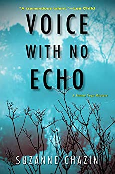 Voice with No Echo (A Jimmy Vega Mystery Book 5) by [Suzanne Chazin]