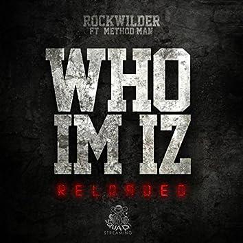 Who I'm Iz Reloaded