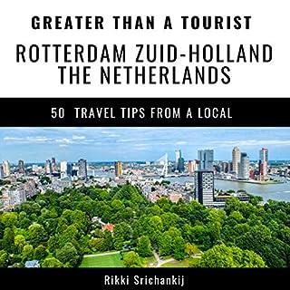 Greater Than a Tourist - Rotterdam Zuid-Holland Netherlands audiobook cover art