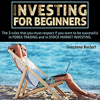 Investing for Beginners: The 3 Rules That You Must Respect If You Want to Be Successful in Forex Trading, and in Stock Market Investing audiobook cover art