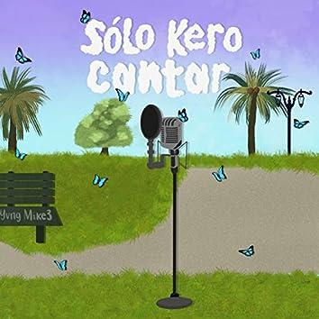 Sólo Kero Cantar