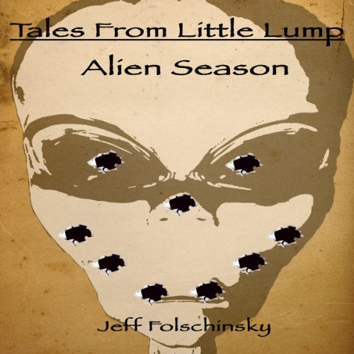 Tales From Little Lump - Alien Season audiobook cover art