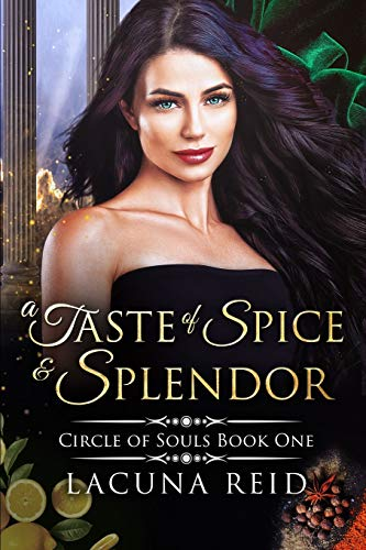A Taste of Spice and Splendor: Circle of Souls, Book 1: (A steamy contemporary why-choose romance with a past lives paranormal twist)