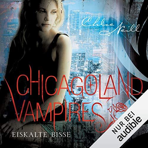 Eiskalte Bisse: Chicagoland Vampires 6