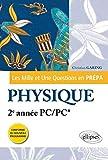 Les 1001 Questions en Prépa - Physique 2e Année PC/PC* Programme 2014