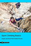 Sport Climbing Basics: Single and Multi-Pitch Bolted Routes