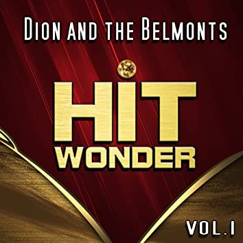 Hit Wonder: Dion and the Belmonts, Vol. 1