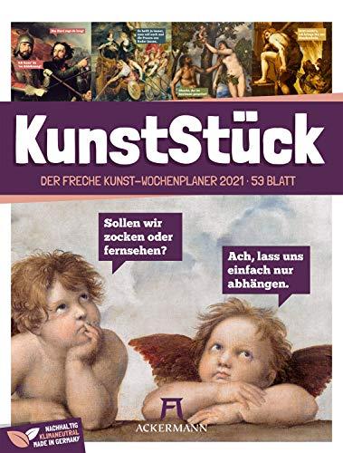 KunstStück - Wochenplaner Kalender 2021, Wandkalender im Hochformat (25x33 cm) - Kunstkalender mit frechen Sprüchen, Humor, Wochenkalender mit Rätseln