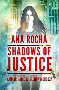 Ana Rocha: Shadows of Justice by [Ammar Habib, Glenda Mendoza]