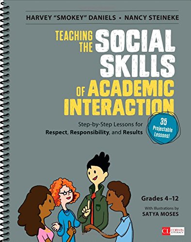 Download Teaching the Social Skills of Academic Interaction, Grades 4-12 (Corwin Literacy) 1483350959