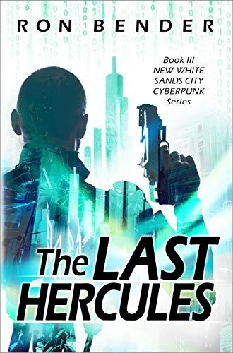 The Last Hercules: New White Sands City Cyberpunk Book 3 (English Edition)