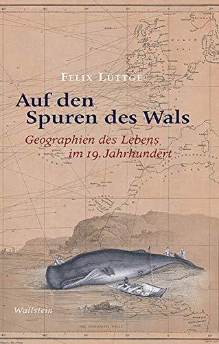 Auf den Spuren des Wals: Geographien des Lebens im 19. Jahrhundert