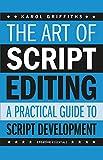 The Art Of Script Editing: A Practical Guide to Script Development (Creative Essentials) - Karol Griffiths