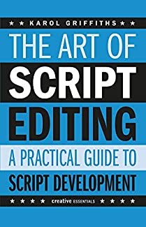 The Art of Script Editing: A Practical Guide to Script Development