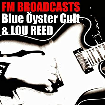FM Broadcasts Blue Öyster Cult & Lou Reed
