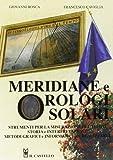 Meridiane e orologi solari. Ediz. illustrata