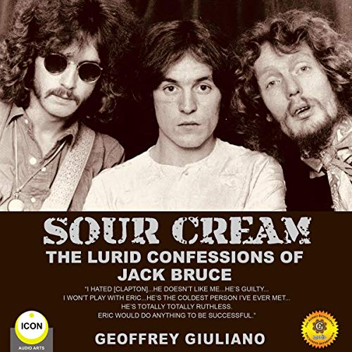 Sour Cream - the Lurid Confessions of Jack Bruce audiobook cover art