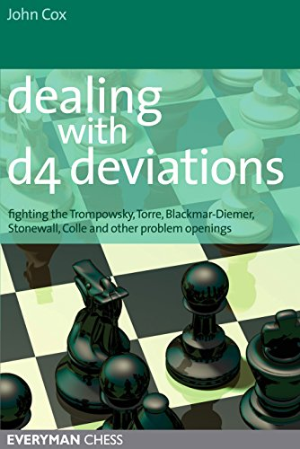 Dealing with d4 Deviations: Fighting the Trompowsky, Torre, Blackmar-Diemer, Stonewall, Colle and other problem openings (English Edition)