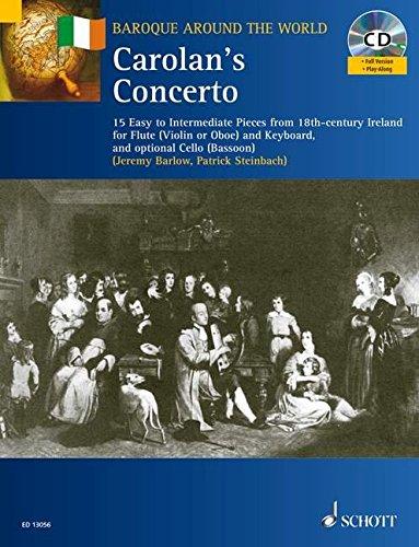 Carolan's Concerto: 15 Easy to Intermediate Carolan Tunes. Flöte (Violine oder Oboe) und Klavier; Violoncello (Fagott) ad libitum. Ausgabe mit CD.: 15 ... Cello (bassoon) (Baroque Around the World)