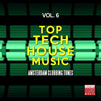 Top Tech House Music, Vol. 6 (Amsterdam Clubbing Tunes)